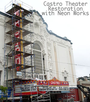 Check out the restoration of the Castro Theater sign.  Link opens to a Flickr slideshow